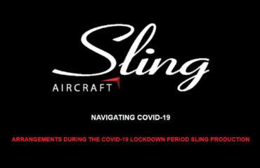 Sling Aircraft navigating the covid 19 virus